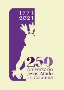 250 Aniversario Ntro Padre Jesús Atado a la Columna